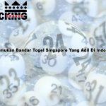 Menemukan Bandar Togel Singapore Yang Adil Di Indonesia
