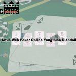 Ciri Situs Web Poker Online Yang Bisa Diandalkan
