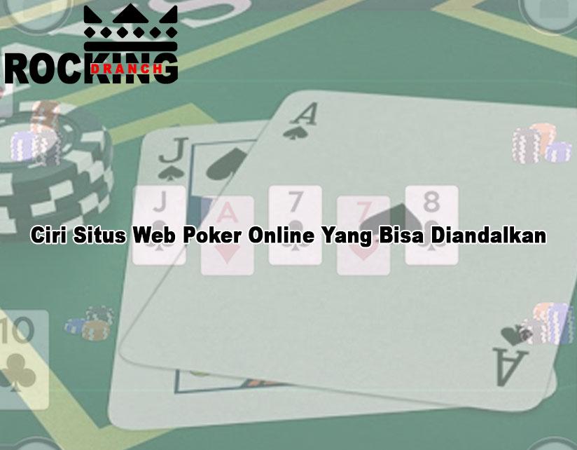 Poker Online Yang Bisa Diandalkan Ciri Situs Web - RockingDranch